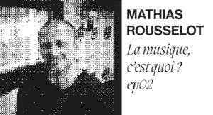 mathias-rousselot-cest-quoi-la-musique
