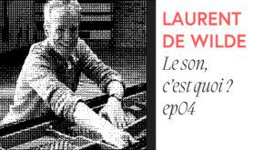 LAURENT DE WILDE - LES FOUS DU SON - OCTAVE